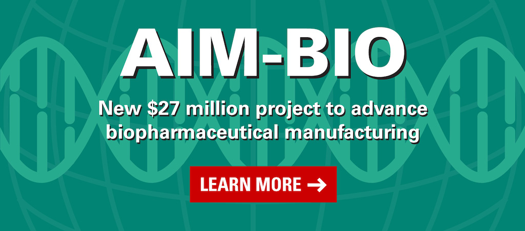 AIM-BIO - New $27 million AIM-Bio project to advance biopharmaceutical manufacturing
